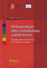 Nadine Neulat et Christine Kerneur - Prévention des conduites addictives - Guide d'intervention en milieu scolaire.