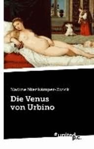 Nadine Nienkämper-Zwick - Die Venus von Urbino.