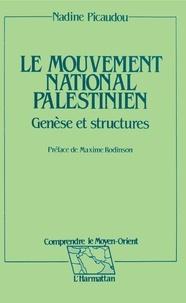 Nadine Picaudou - Le mouvement national palestinien, génèse et structures.