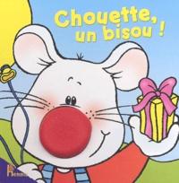 Nadine Piette - Chouette, un bisou !.