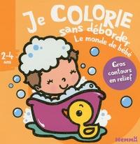 Nadine Piette - Je colorie sans déborder Le monde de bébé.
