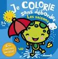 Nadine Piette - Je colorie sans déborder Les saisons - 2-4 ans.