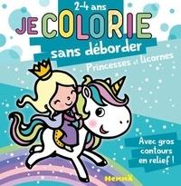 Nadine Piette - Je colorie sans déborder Princesses et licornes.