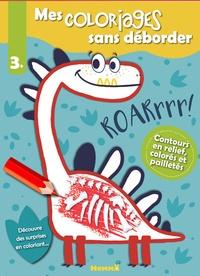 Téléchargement gratuit d'ebook epub Mes coloriages sans déborder  - Dinosaures 9782508045332