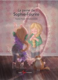 Nadine Poirier et Amélie Dubois - La peine de Sophie-Fourire.