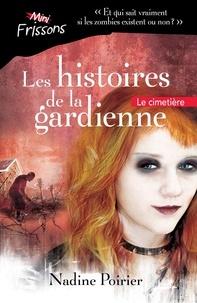 Nadine Poirier - Les histoires de la gardienne  : Le cimetière.