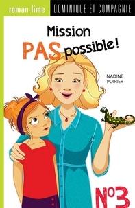 Nadine Poirier et Géraldine Charette - Mission pas possible !  : Mission pas possible! n° 3.
