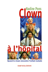Nadine Pons - Clown à l'hôpital.