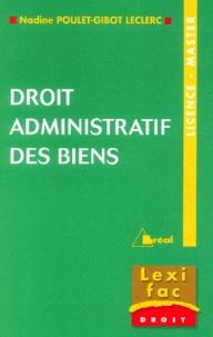 Droit administratif des biens - Nadine Poulet-Gibot Leclerc |