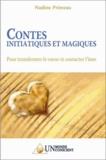 Nadine Primeau - Contes initiatiques et magiques - Pour transformer le coeur et contacter l'âme.