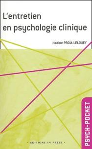 Nadine Proia-Lelouey - L'entretien en psychologie clinique - Une approche multidimensionnelle.