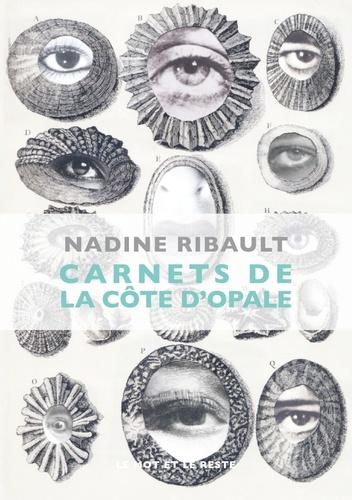 Nadine Ribault - Carnets de la côte d'Opale - L'infini arrive pieds nus sur cette terre.