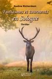 Nadine Richardson - Fantasmes et tourments en Sologne.