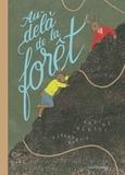 Nadine Robert et Gérard Dubois - Au-delà de la forêt.