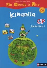 Nadine Robert et Isabelle Le Guay - Kimamila CP série bleue - Cahier-livre 1.