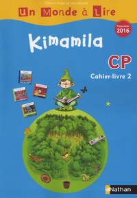 Nadine Robert et Mireille Hartmann - Kimamila CP série bleue - Cahier-livre 2.