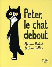Nadine Robert et Jean Jullien - Peter le chat debout.