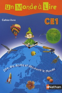 Un monde à lire CE1 cahier livre - Dire, lire, écrire et découvrir le Monde.pdf