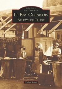 Nadine Roine - Le Bas Clunisois - Au pays de Cluny.