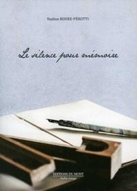 Nadine Roure-Perotti - Le silence pour mémoire.