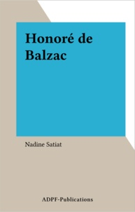 Nadine Satiat - Honoré de Balzac.
