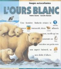 Nadine Saunier et Marcelle Geneste - L'ours blanc - Avec images autocollantes.