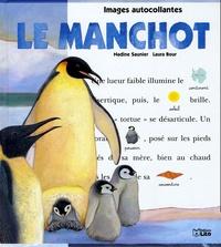 Nadine Saunier et Laura Bour - Le manchot.