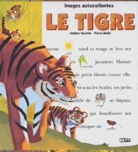 Nadine Saunier et Pierre Bailly - Le tigre.