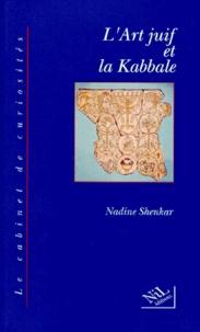 Nadine Shenkar - L'art juif et la Kabbale.