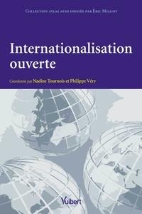 Nadine Tournois et Philippe Véry - Internationalisation ouverte : exigences et résultats.
