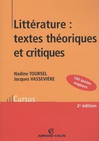 Nadine Toursel et Jacques Vassevière - Littérature : textes théoriques et critiques - 130 Textes d'écrivains et de critiques classés et commentés.