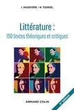 Nadine Toursel et Jacques Vassevière - Littérature : textes théoriques et critiques - 150 textes d'écrivains et de critiques classés et commentés.