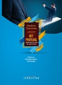 Nadine Touzeau - Net profiling : appréhender les profils des cybercriminels.