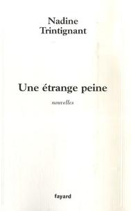 Nadine Trintignant - Une étrange peine.