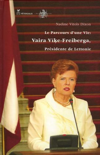 Nadine Vitols Dixon - Le parcours d'une vie : Vaira Vike-Freiberga, présidente de Lettonie.