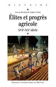 Téléchargements de livre Epub bud Elites et progrès agricole  - XVIe-XXe siècle par Nadine Vivier 9782753566736