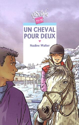 Nadine Walter - Un cheval pour deux.