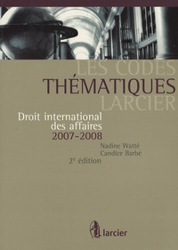 Nadine Watté et Candice Barbé - Droit international des affaires 2007-2008.