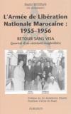 Nadir Bouzar - L'Armée de Libération Nationale Marocaine - Retour sans visa (journal d'un résistant maghrebin).