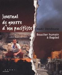 Nadir Dendoune - Journal de guerre d'un pacifiste - Bouclier humain à Bagdad.