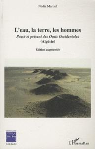 Nadir Marouf - L'eau, la terre, les hommes - Passé et présent des Oasis Occidentales (Algérie. 1 DVD