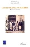 Nadir Marouf - Le fait colonial au Maghreb - Ruptures et continuités.