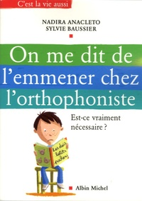 Nadira Anacleto et Sylvie Baussier - On me dit de l'emmener chez l'orthophoniste - Est-ce vraiment nécessaire ?.