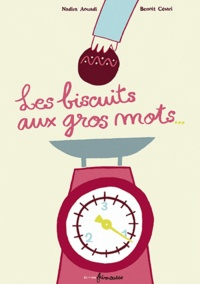 Nadira Aouadi et Benoit Césari - Les biscuits aux gros mots.