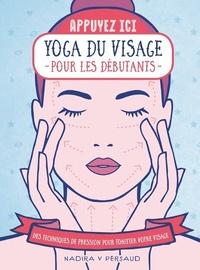 Nadira V Persaud - Yoga du visage pour les débutants - Des techniques de pression pour tonifier votre visage.