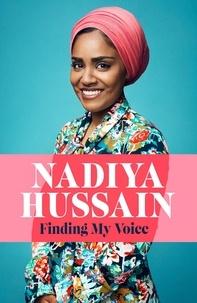 Nadiya Hussain - Finding My Voice - Nadiya's honest, unforgettable memoir.