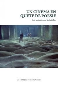Nadja Cohen - Un cinéma en quête de poésie.