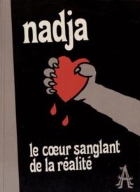 Nadja - Le coeur sanglant de la réalité.