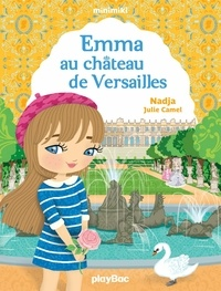 Nadja - Minimiki - Emma au château de Versailles - Tome 22.