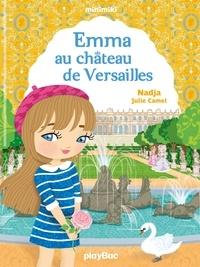 Nadja et Julie Camel - Minimiki Tome 22 : Emma au château de Versailles.